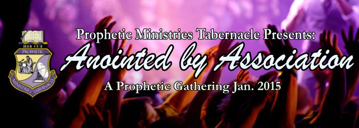 Anointed by Association - Prophetic Ministries